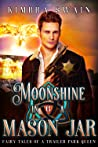 Moonshine in a Mason Jar (Fairy Tales of a Trailer Park Queen, #6)