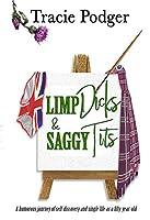 Limp Dicks & Saggy Tits