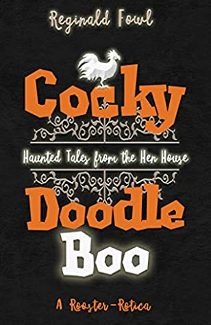 Cocky Doodle Boo: Haunted Tales from the Hen House (Cocky Doodle Doo #2)