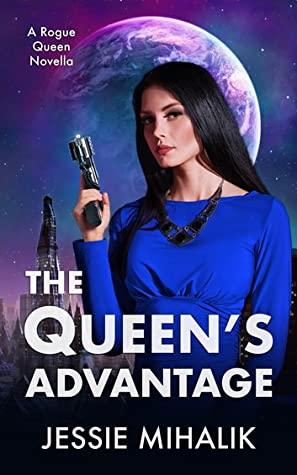 The Queen's Advantage (Rogue Queen, #2)