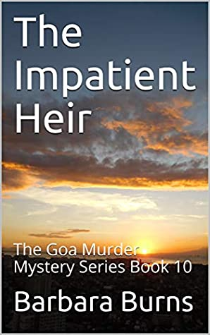 The Impatient Heir: The Goa Murder Mystery Series Book 10