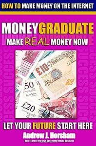 How To Make Money On The Internet: MoneyGraduate
