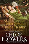 If You Give a Pirate a Treasure: A Women's Action and Adventure Romance (Pirates & Petticoats Action & Adventure Romance)