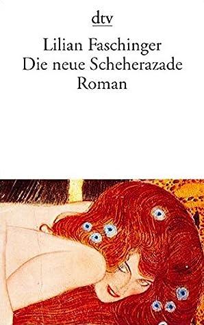 Die neue Scheherazade. by Lilian Faschinger