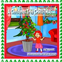 A Christmas Tree CHRISTMAS!: Children's picture book, storybook and audiobook.