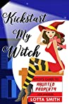 Kickstart My Witch (Witch's Guide to Haunted Properties: Los Angeles: Mystery Book 1)