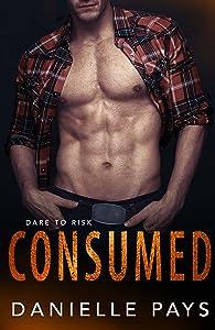 Consumed (Dare to Risk, #4)