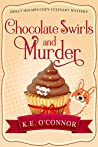 Chocolate Swirls and Murder (Holly Holmes Cozy Culinary Mystery Series Book 2)