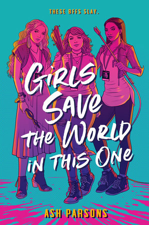 Girls Save the World in This On - Ash Parsons