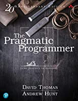 The Pragmatic Programmer: Your Journey to Mastery