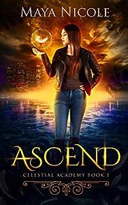 Ascend (Celestial Academy #1)