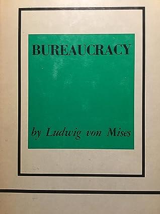 Bureaucracy by Ludwig von Mises