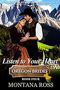 Listen To Your Heart: Historical Western Romance (Oregon Dreams Book 4)