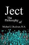 Ject: The Philosophy of Michael J. Buckner M.A.