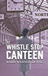 The Whistle Stop Canteen
