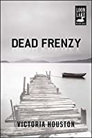 Dead Frenzy (A Loon Lake Mystery Book 4)
