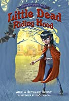 Little Dead Riding Hood (Scarily Ever Laughter Book 2)