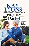 Not by Sight (Stone River #1)