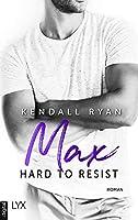 Max (Hard to Resist #3)