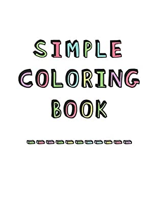 Simple Coloring Book: Dementia & Alzheimers Coloring Book Anti-Stress and memory loss colouring pad for the elderly