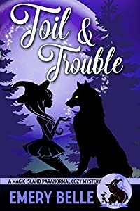 Toil & Trouble (Magic Island Paranormal Cozy Mystery #5)