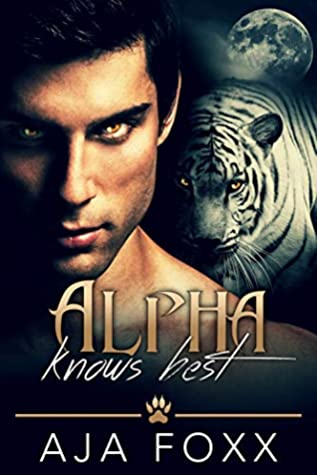 Alpha Knows Best (Shifter Kings, #1)
