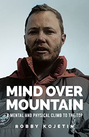 Mind Over Mountain: A Mental and Physical Climb to the Top