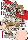 How a Realist Hero Rebuilt the Kingdom (Manga) Volume 1