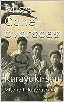 Miss Gone-overseas: Karayuki-san (Overseas stories #2)