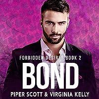 Bond (Forbidden Desires #2)
