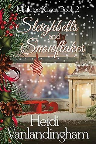 Sleighbells and Snowflakes (Mistletoe Kisses, #2)