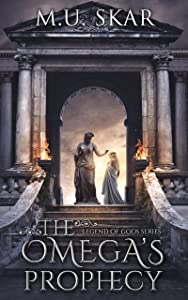 The Omega's Prophecy (Legend of Gods, #1)