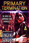 Primary Termination (Tanya Teal Corporate War Chronicles #1)