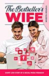 The Bestseller's wife: Short love story of a social media manager