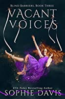 Vacant Voices (Blind Barriers Trilogy #3)