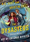 The Dysasters: The Graphic Novel: The Graphic Novel