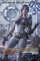 Apocalypse How? (Dakota Adams Book 1)