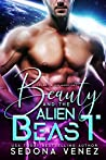 Beauty and the Alien Beast (Galaxy Alien Warriors #1)