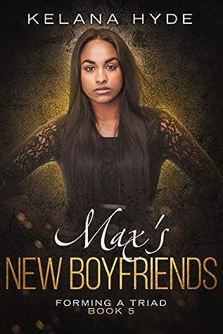 Max's New Boyfriends (Forming a Triad Book 5)
