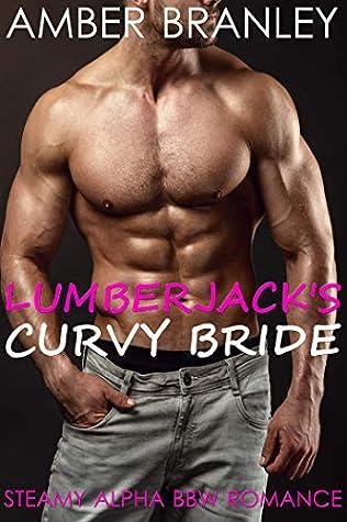 Lumberjack's Curvy Bride (Steamy Alpha BBW Romance)