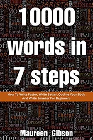 How To Write Faster, Write Better, Outline Your Book And Write Smarter For Beginners Non Fiction Writers: 10,000 words in 7 steps (How to write a book 1)