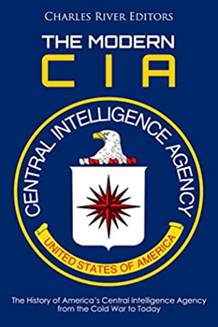 The Modern CIA: The History of America's Central Intelligence ...