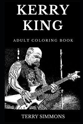 Kerry King Adult Coloring Book: Legendary Slayer Guitarist ...