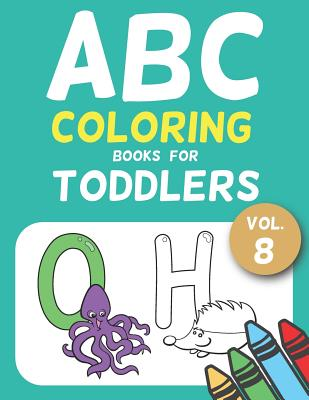 ABC Coloring Books for Toddlers Vol.8: A to Z coloring ...