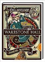 Stella Montgomery und die magischen Bilder von Wakestone Hall (Stella Montgomery, Book 3)