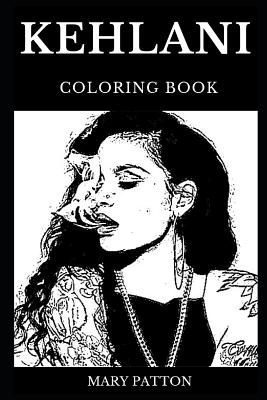 Kehlani Coloring Book: Legendary Poplyfe Star and Famous ...