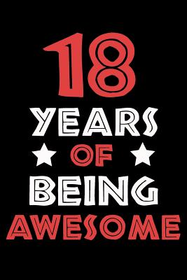 Astounding 18 Years Of Being Awesome Blank Lined Journal Cool Happy Funny Birthday Cards Online Fluifree Goldxyz
