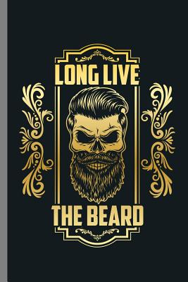 Long Live The Beard Bearded Men Beards