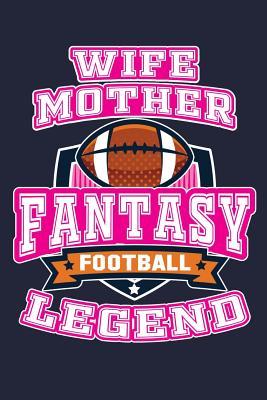 Wife Mother Fantasy Football Legend: Women Fantasy Football Trophy & Ranking Lined Journal