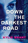 Down the Darkest Road (Cady Maddix Mystery, #2)